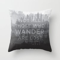 "tolkien Throw Pillows featuring ""Not all those who wander are lost"" -- J. R. R. Tolkien quote poster by asiawilliams"