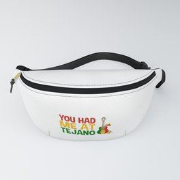 You Had Me At Tejano for Mexican Music Lover Fanny Pack