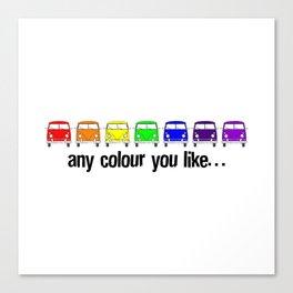 any colour you like… Canvas Print