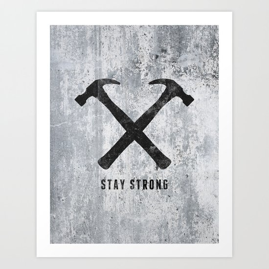 Stay Strong Art Print