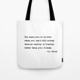 You know you're in love - Dr. Seuss quote Tote Bag