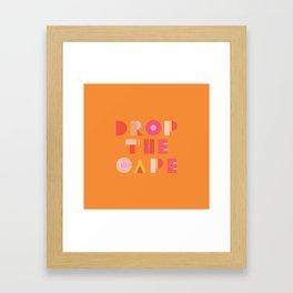 Drop the Cape - Superwoman Framed Art Print