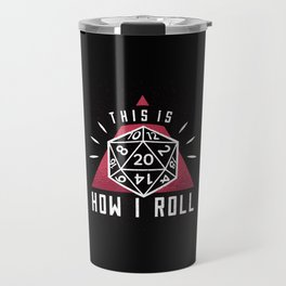 This Is How I Roll Role Playing Games Travel Mug