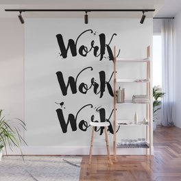 Work Work Work Motivational Quote Wall Mural