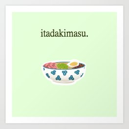 Itadakimasu. Art Print