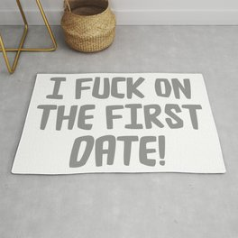 I FUCK ON THE FIRST DATE Rug
