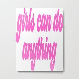 girls can do anything Metal Print