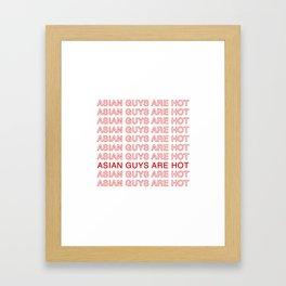Asian Guys Are Hot Framed Art Print