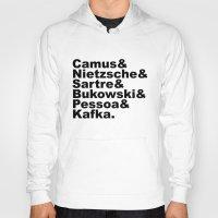 nietzsche Hoodies featuring Camus& Nietzsche& Sartre& Bukowski& Pessoa& Kafka. by Andrew Gony