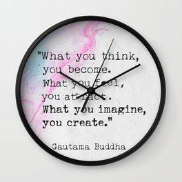 Gautama Buddha quote 06. What you think, you become. Wall Clock