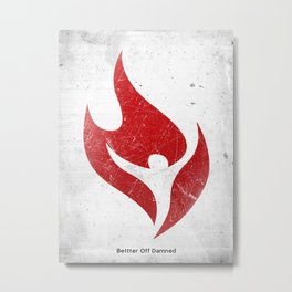 Better Off Damned - Flame Insignia  Metal Print