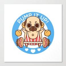 Pump It Up, Puglie! Canvas Print