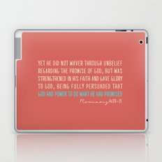 Romans 4:20-21 Laptop & iPad Skin