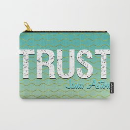 Trust by Jana Aston Carry-All Pouch
