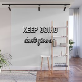 KEEP GOING - DON'T GIVE UP Wall Mural