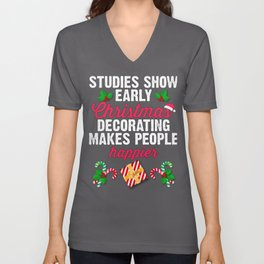 Studies Show Early Christmas Decorating Makes People Happier Unisex V-Neck