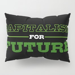 Capitalism For Future Proud American Capitalist Pillow Sham