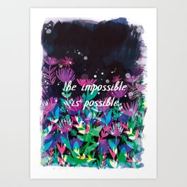 The Impossible is Possible Art Print