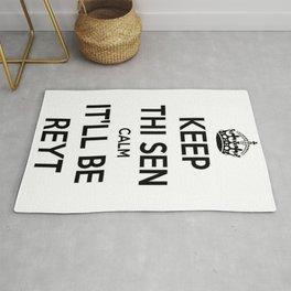 Keep Thi Sen Calm It'll Be Reyt Rug