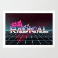 Totally Radical! Art Print