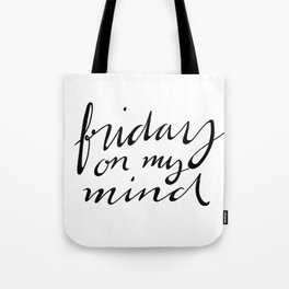Friday on my mind Tote Bag