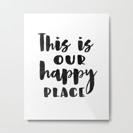 This is our happy place printable, Welcome print, Entrance wall art, Guest Room Decor, inspirational Metal Print
