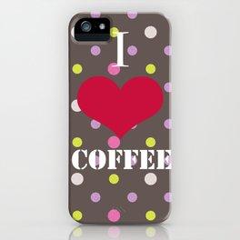 I Love Coffe iPhone Case