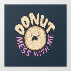Donut Mess With Me Canvas Print