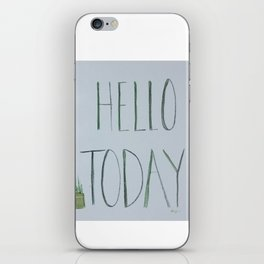 Hello Today iPhone Skin