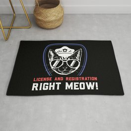 License And Registration RIGHT MEOW - Funny Police Cop Illustration Rug