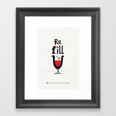 Re fill yourself! Framed Art Print