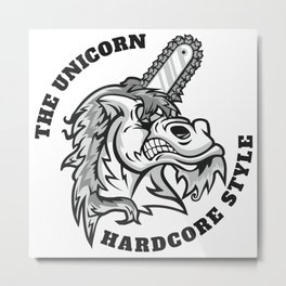 Unicorn - Hardcore Style Saying - bright Metal Print