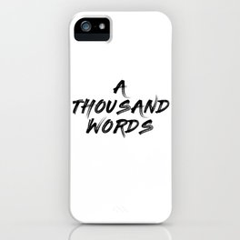 A Thousand Words iPhone Case