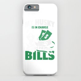 My Husky Is In Charge! iPhone Case