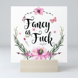 Fancy As Fuck Mini Art Print