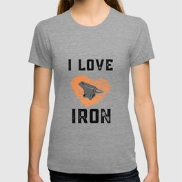 I Love Iron Blacksmith Quote  T-shirt