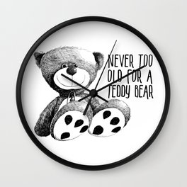 Never Too Old For A Teddy Bear Cute Teddy Bear Gift Wall Clock