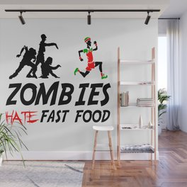 Zombies hate fast food Wall Mural