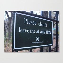Please Don't Leave Me  Canvas Print