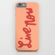 Live Now Slim Case iPhone 6s