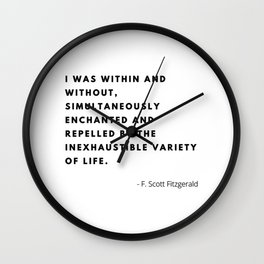 I was within and without, Variety of Life, F. Scott Fitzgerald Wall Clock