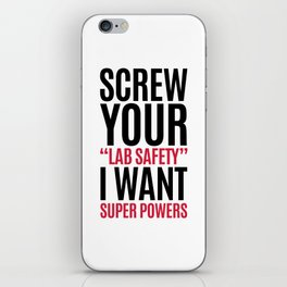 I Want Super Powers Funny Quote iPhone Skin