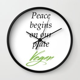 Peace begins on our plate - Vegan Wall Clock