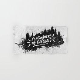 No Mourners No Funerals Hand & Bath Towel