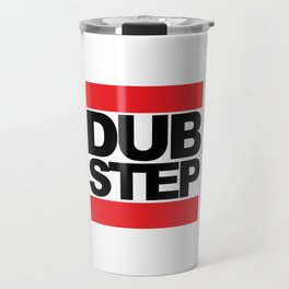 Dubstep Rave Quote Travel Mug