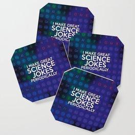 I make great science jokes periodically Coaster