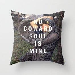no coward soul is mine Throw Pillow