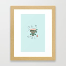 """""""YOU'RE MY CUP OF TEA"""" Framed Art Print"""