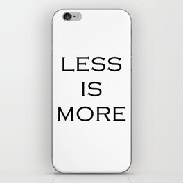 Less is more iPhone Skin