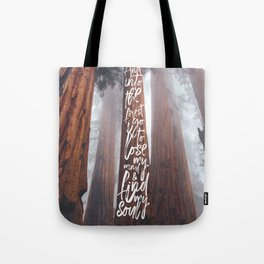John Muir-And Into The Forest I Go To Los My Mind And Find My Soul Tote Bag